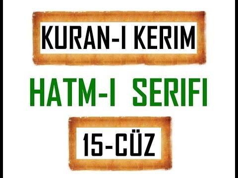 Kuran-i Kerim HATM-İ ŞERİFİ- 15 CÜZ  ***KURAN.gen.tr----KURAN.gen.tr***