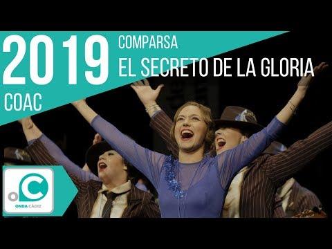 La agrupación El secreto de la gloria llega al COAC 2019 en la modalidad de Comparsas. En años anteriores (2018) concursaron en el Teatro Falla como La gloria, consiguiendo una clasificación en el concurso de Preliminares.