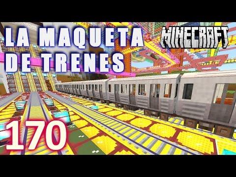 MINECRAFT LA MAQUETA DE TRENES [HD+] #170 - GamePlay Walkthrough