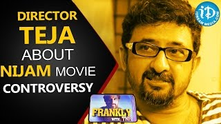 Director Teja About Nijam Movie Controversy || Talking Movies with iDream - IDREAMMOVIES