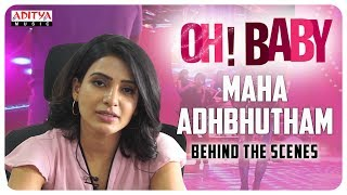 Behind Scenes Of Maha Adhbhutham Song | Oh Baby Movie | Samantha, Naga Shourya | B. V. Nandini Reddy - ADITYAMUSIC