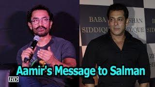 Aamir Khan's Message to Salman Khan - IANSLIVE