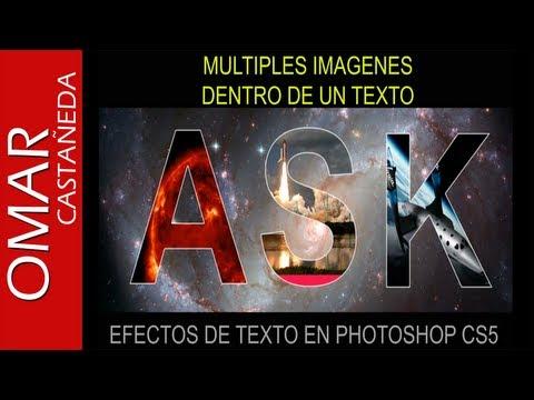 PHOTOSHOP CS5: MULTIPLES IMAGENES DENTRO DE UN TEXTO