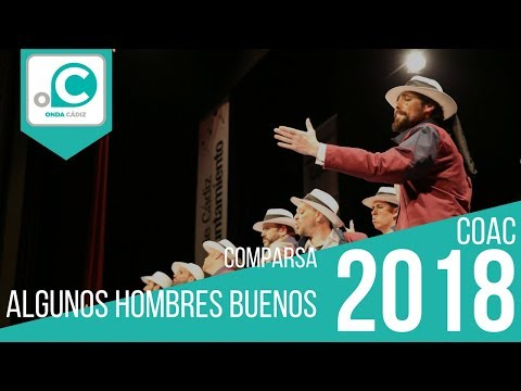 La agrupación Algunos hombres buenos llega al COAC 2018 en la modalidad de Comparsas. Primera actuación de la agrupación para esta modalidad.