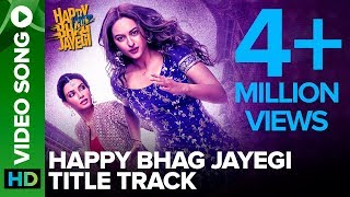 Happy Bhag Jayegi Title Track | Video Song | Happy Phirr Bhhag Jayegi | Sonakshi Sinha, Diana Penty - EROSENTERTAINMENT