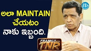 I can't maintain a low profile.. - N Narsinga Rao | Frankly With TNR - IDREAMMOVIES