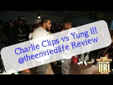 Charlie Clips vs Yung Ill Review