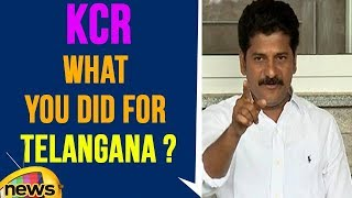 Revanth Reddy Questions KCR, What You Did For Telangana? | Mango News - MANGONEWS