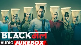 Full Album: Blackmail | Audio Jukebox | Irrfan Khan | Abhinay Deo - TSERIES
