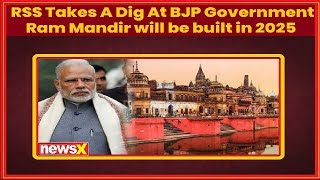 RSS takes a dig at BJP government, says Ram Mandir will be built in 2025 - NEWSXLIVE