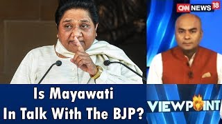 Is Mayawati In Talk With The BJP? | Viewpoint | CNN News18 - IBNLIVE