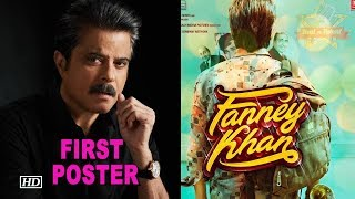 Fanney Khan FIRST POSTER | Anil Kapoor on a Musical Journey - IANSINDIA