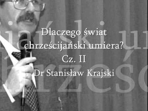 Dlaczego chrześcijaństwo umiera (2/3) dr Stanisław Krajski
