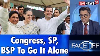 Congress, SP, BSP To Go It Alone | Face Off | CNN-News18 - IBNLIVE