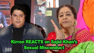 Kirron Kher REACTS on Sajid Khan's Sexual Misconduct - IANSLIVE