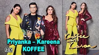 Priyanka – Kareena ENDS Karan's 'Koffee with Karan 6' - BOLLYWOODCOUNTRY