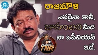 Ram Gopal Varma's Opinion About Baahubali || Frankly With TNR || Talking Movies With iDream - IDREAMMOVIES