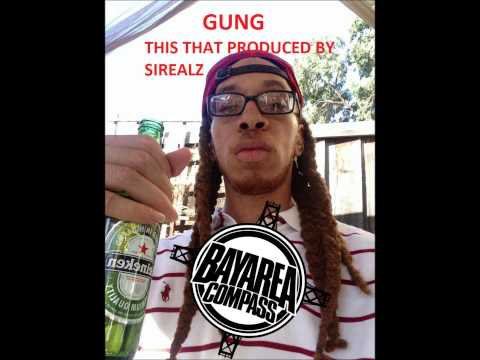 Gung - This That [BayAreaCompass] (Prod. by Sirealz)