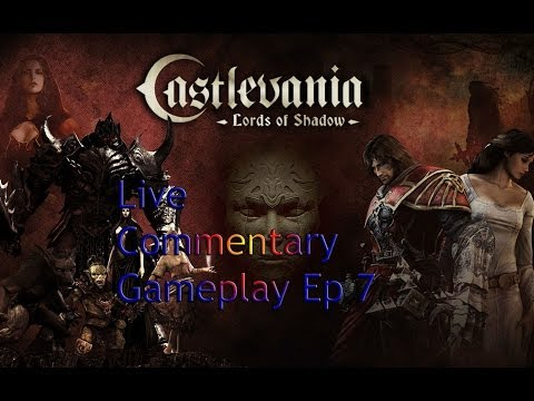 Castlevania Lords of Shadow(Live Commentary) Gameplay w/ jagr pt 7: World of Lycans