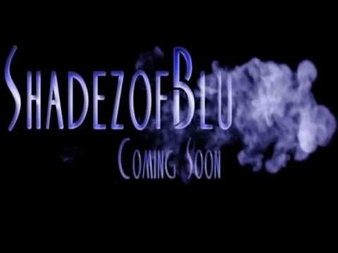 Shadez of Blu coming soon