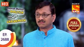 Taarak Mehta Ka Ooltah Chashmah - Ep 2688 - Full Episode - 15th March, 2019 - SABTV