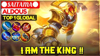 I Am The King, Late Game Monster Aldous [ Top 1 Global Aldous ] ●SAITAMA●  - Mobile Legends
