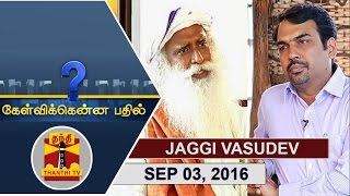 Exclusive Interview with Sadhguru Jaggi Vasudev – Kelvikku Enna Bathil 03-09-2016 – Thanthi TV Show Kelvikkenna Bathil