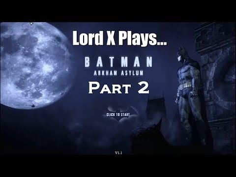 Lord X Plays Batman: Arkham Asylum - Part 2 - Hello Zsasz
