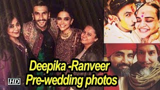 Deepika -Ranveer | Family and friends releases pre-wedding photos - IANSLIVE