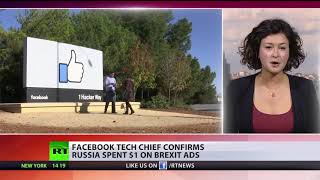 Russia spending on Brexit ads... $1, Facebook's tech chief confirms - RUSSIATODAY