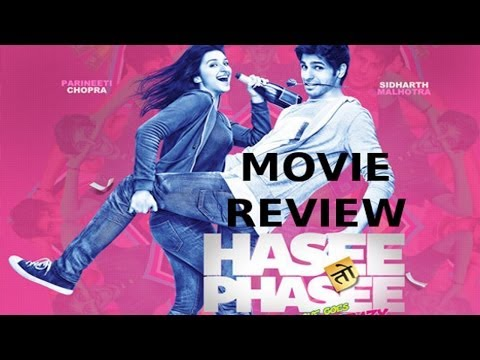 Film Review- Hasee Toh Phasee