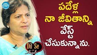 I Wasted My 10 Years Life In Politics - LN Makineedi Seshu Kumari || Dil Se With Anjali - IDREAMMOVIES