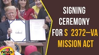 President Trump Participates in the Signing Ceremony for S  2372–VA Mission Act of 2018 | Mango News - MANGONEWS