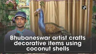 Video - Bhubaneswar का Artist नारियल के खोल का Use कर बनाता है सजावटी वस्तु