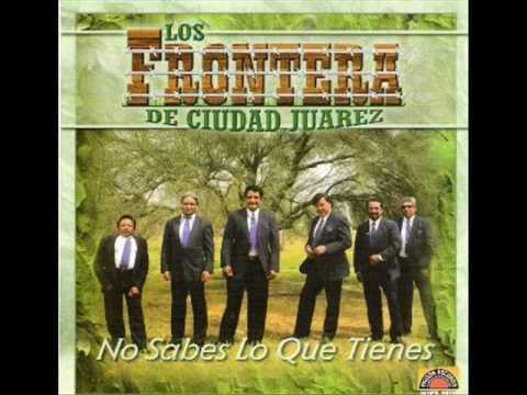 Los Frontera de Ciudad Juarez - Sigo Llorando