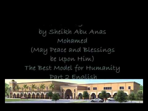 Khutbat by Sheikh Abu Anas Nov 22 2013 Prophet Mohamed SAS The Best Model for Humanity Part2 English
