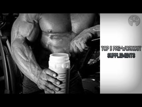 My Top 5 Pre Workout Supplements For Muscle Building