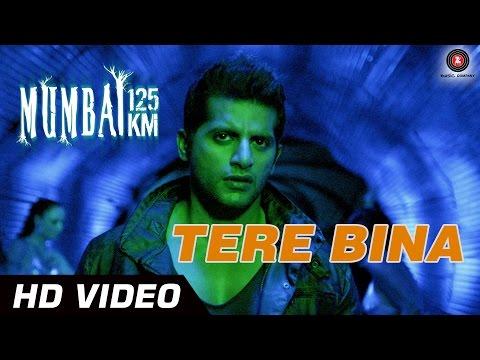 Tere Bina Official Video | Mumbai 125 KM 3D | Karanveer Bohra , Vedita Pratap Singh - HD