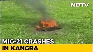 MiG-21 Fighter Jet Crashes In Himachal Pradesh, Pilot Killed - NDTV
