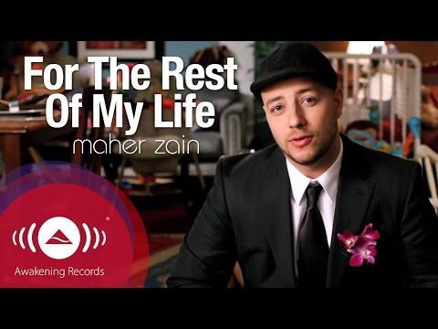 Maher Zain For The Rest Of My Life Official Music Video