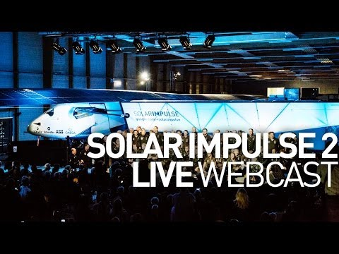 Watch the Official Presentation of Solar Impulse 2