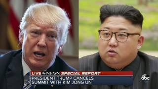 Pres. Trump cancels summit with North Korean leader Kim Jong Un | ABC News Special Report - ABCNEWS