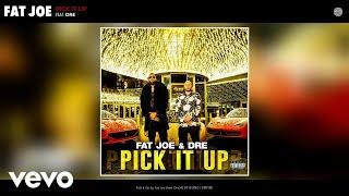 Fat Joe Feat. Dre - Pick It Up ( 2017 )