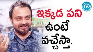 ఇక్కడ పని ఉంటే వచ్చేస్తా. - Music Director Chirantan Bhatt || Talking Movies with iDream - IDREAMMOVIES