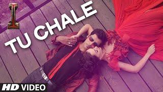 'Tu Chale' Video Song | '|' | Shankar, Chiyaan Vikram | Arijit Singh | A.R Rahman
