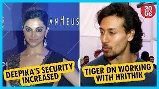 Deepika's Security Increased After Repeated Threats | Tiger On Working With His Idol Hrithik - ZOOMDEKHO
