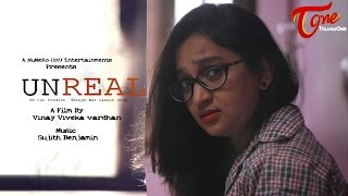 UNREAL | Telugu Short Film 2016 | Directed by Vinay Viveka Vardhan | #TeluguShortFilms - TELUGUONE