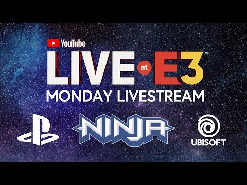 YouTube Live at E3 2018: Monday with Ninja, Marshmello, PlayStation, Ubisoft, Todd Howard - يوتيوبات