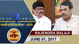 Kelvikku Enna Bathil 01-06-2017 Interview with Minister Rajendra Balaji – Thanthi TV Show