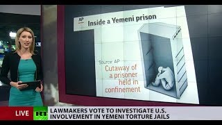 Electrocution & sexual violence: House calls for probe of US involvement in Yemeni torture jails - RUSSIATODAY